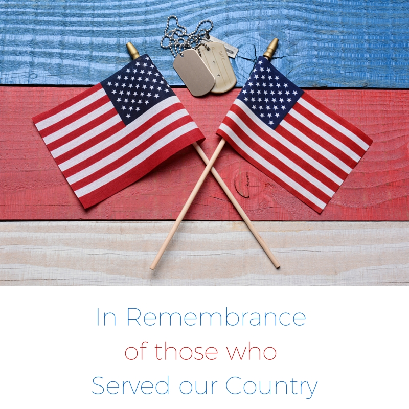 In Remembrance of those who Served our Country.