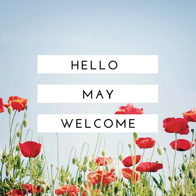 Hello May: New Month, What I Love?